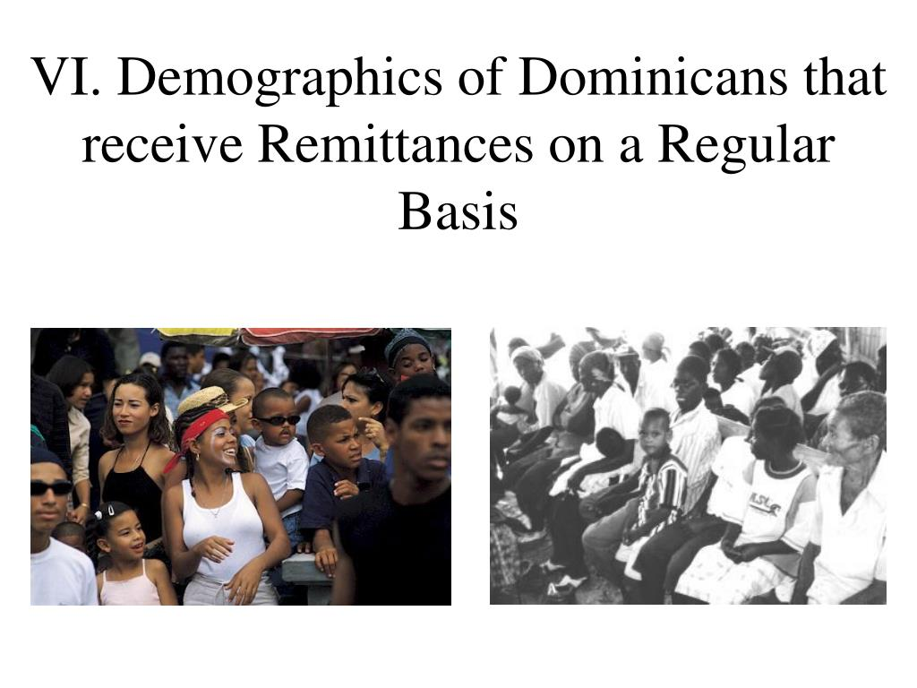VI. Demographics of Dominicans that receive Remittances on a Regular Basis