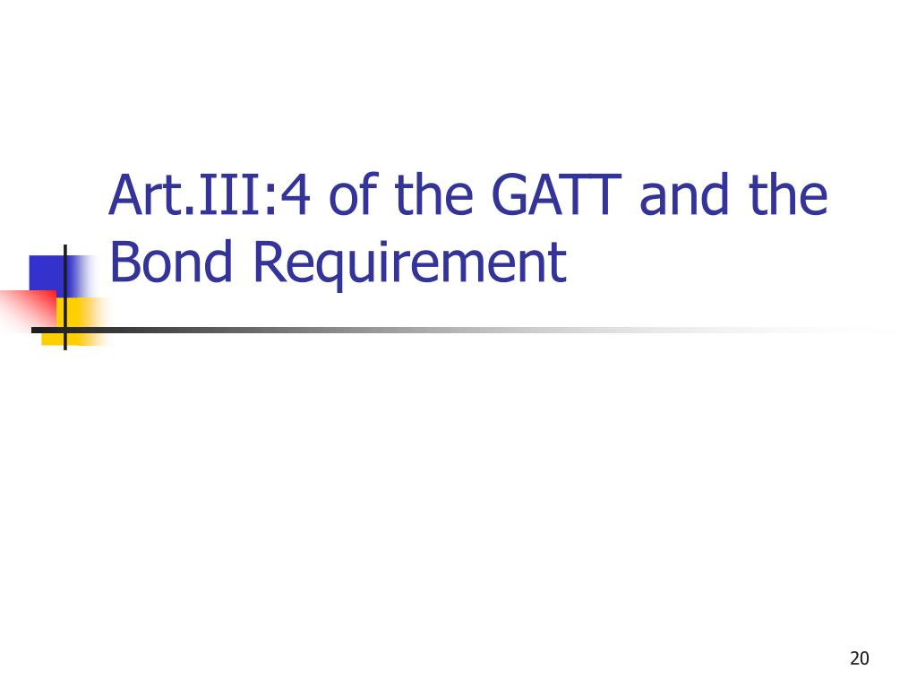 Art.III:4 of the GATT and the Bond Requirement