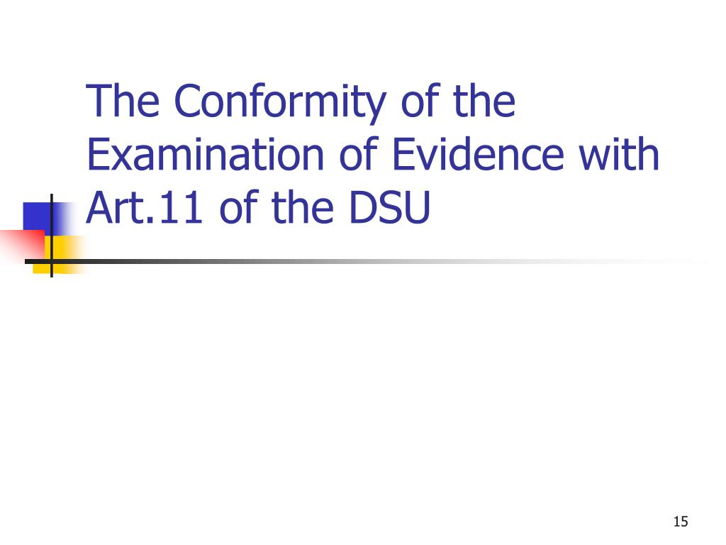 The Conformity of the Examination of Evidence with Art.11 of the DSU
