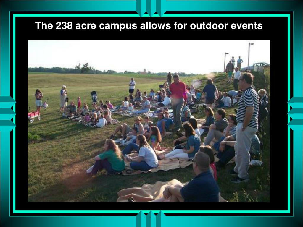 The 238 acre campus allows for outdoor events