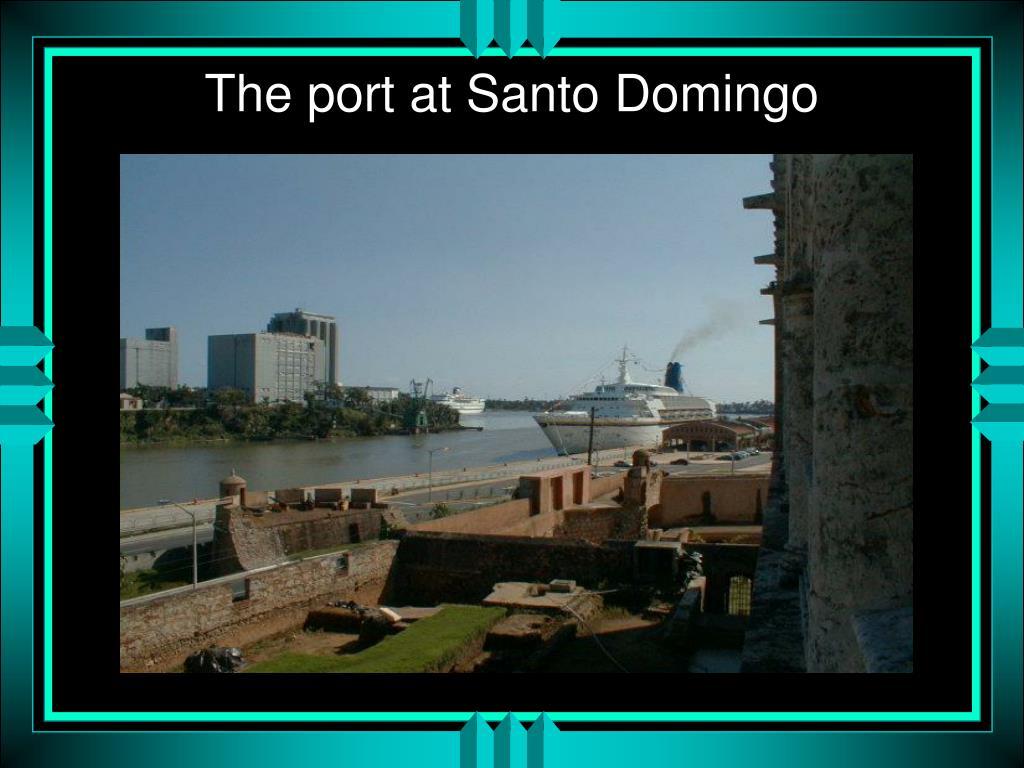 The port at Santo Domingo