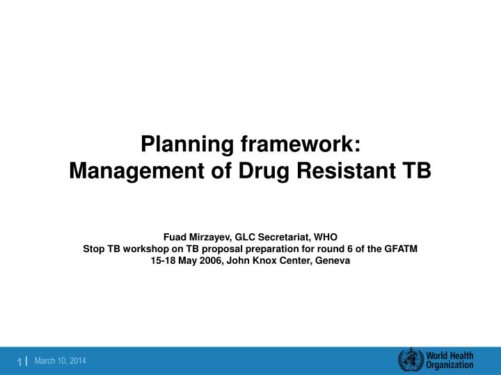 Planning framework management of drug resistant tb