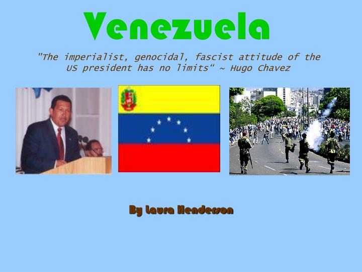 Venezuela the imperialist genocidal fascist attitude of the us president has no limits hugo chavez
