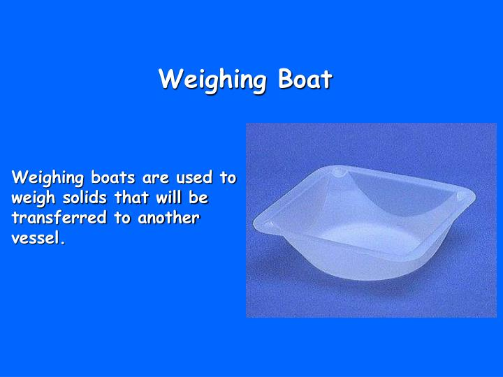 Weighing Boat