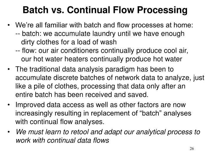 Batch vs. Continual Flow Processing