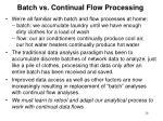 batch vs continual flow processing