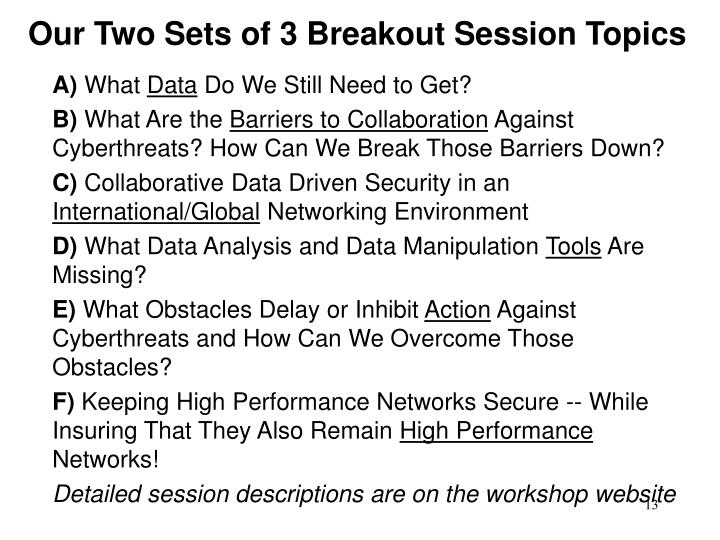 Our Two Sets of 3 Breakout Session Topics