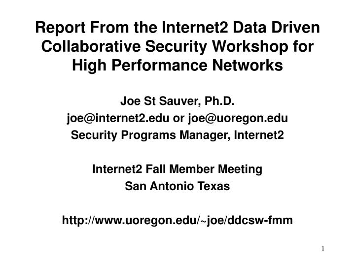 Report from the internet2 data driven collaborative security workshop for high performance networks