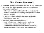 that was our framework
