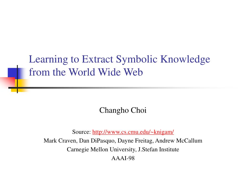 Learning to Extract Symbolic Knowledge from the World Wide Web