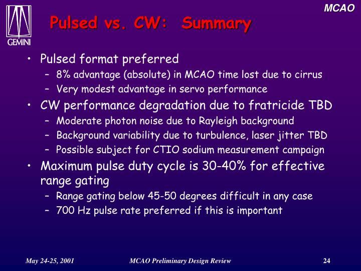 Pulsed vs. CW:  Summary