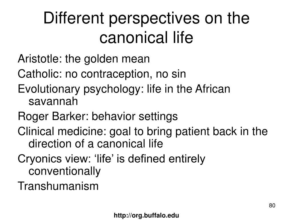 Different perspectives on the canonical life