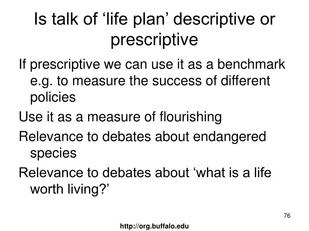 Is talk of 'life plan' descriptive or prescriptive
