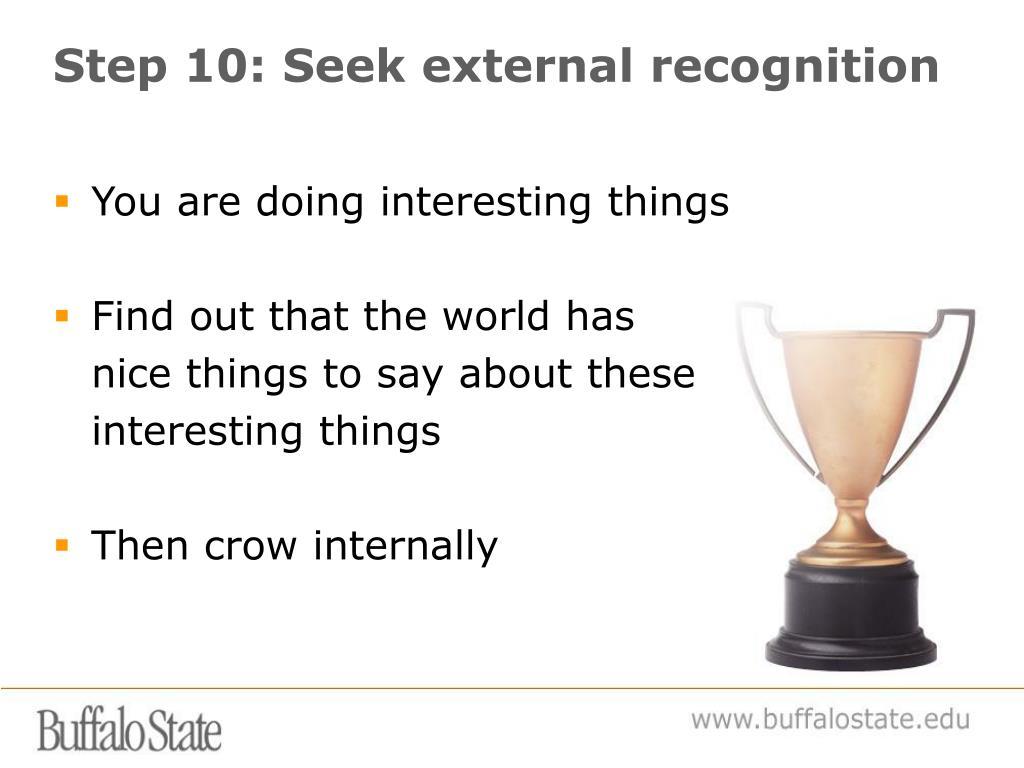 Step 10: Seek external recognition