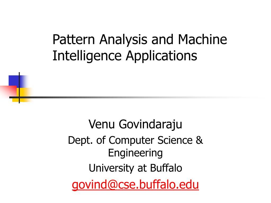 Pattern Analysis and Machine Intelligence Applications