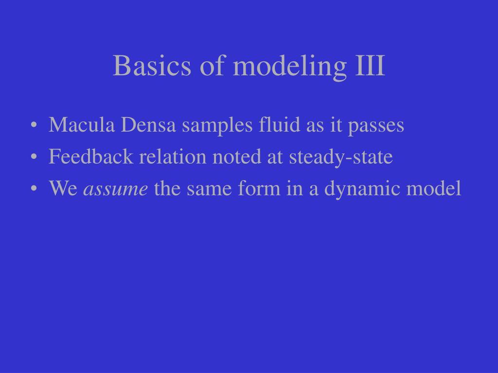 Basics of modeling III