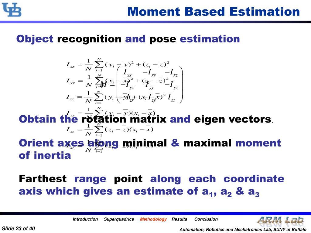 Moment Based Estimation