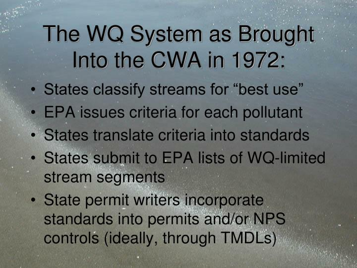 The wq system as brought into the cwa in 1972