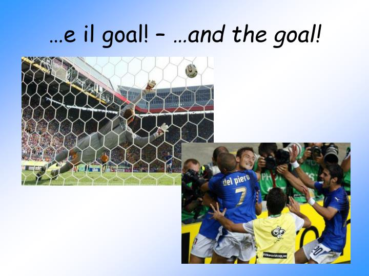 …e il goal! –