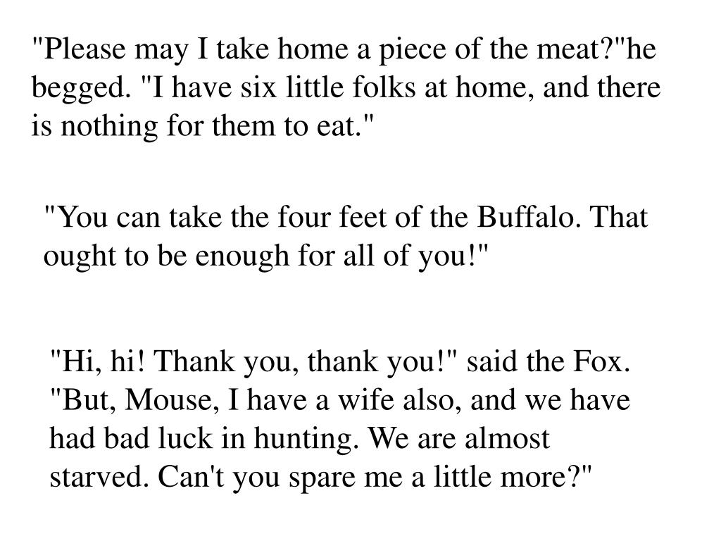 """""""Please may I take home a piece of the meat?""""he begged. """"I have six little folks at home, and there is nothing for them to eat."""""""