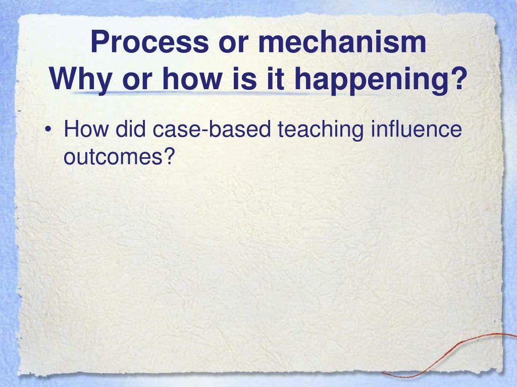 Process or mechanism