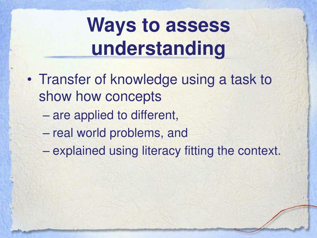 Ways to assess understanding