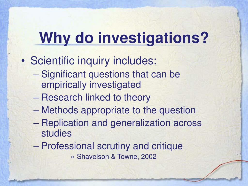 Why do investigations?