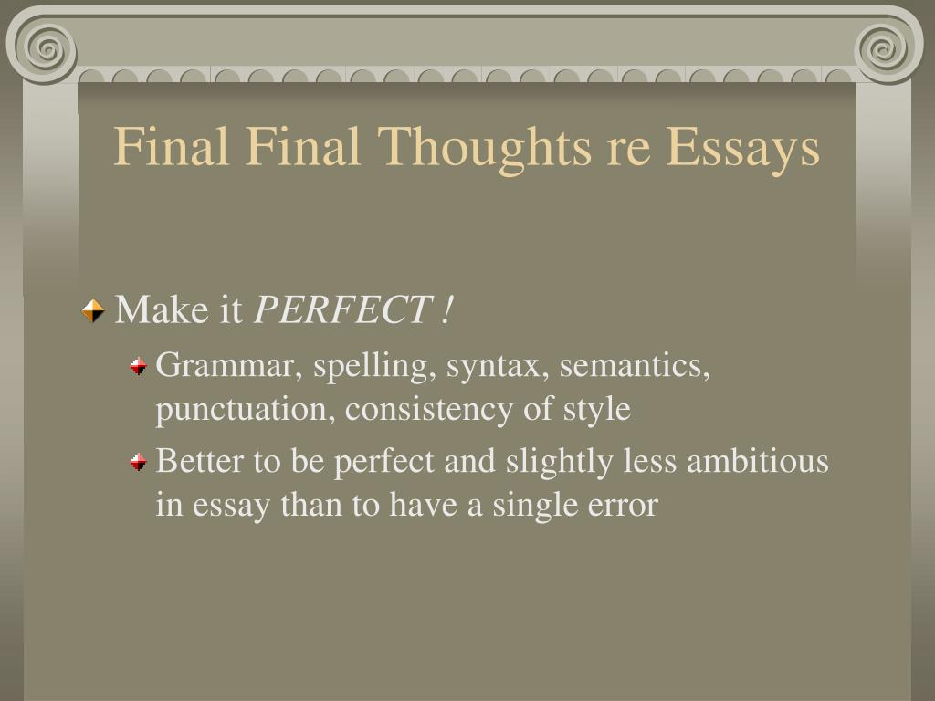 Final Final Thoughts re Essays