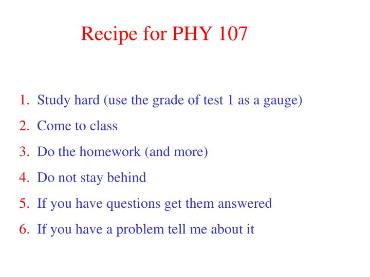 Recipe for PHY 107