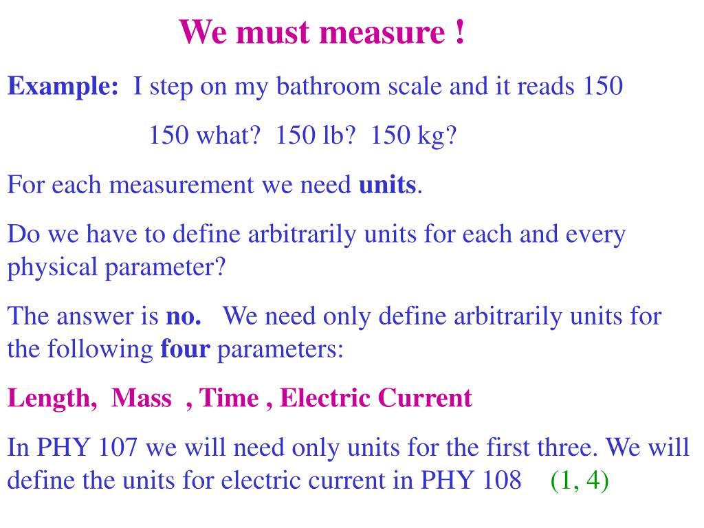 We must measure !