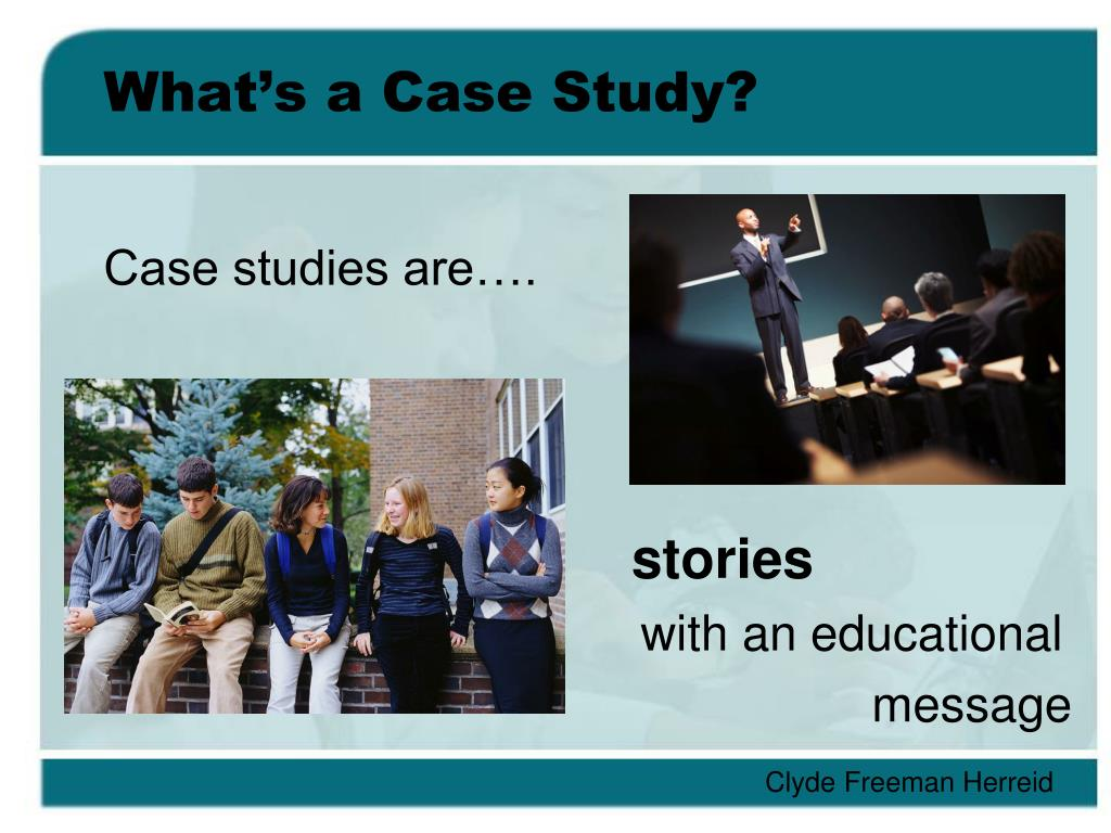 What's a Case Study?