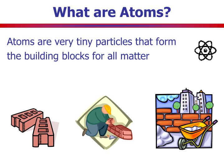 What are atoms l.jpg