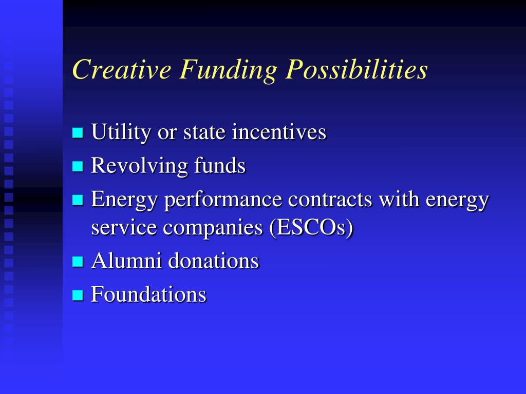 Creative Funding Possibilities