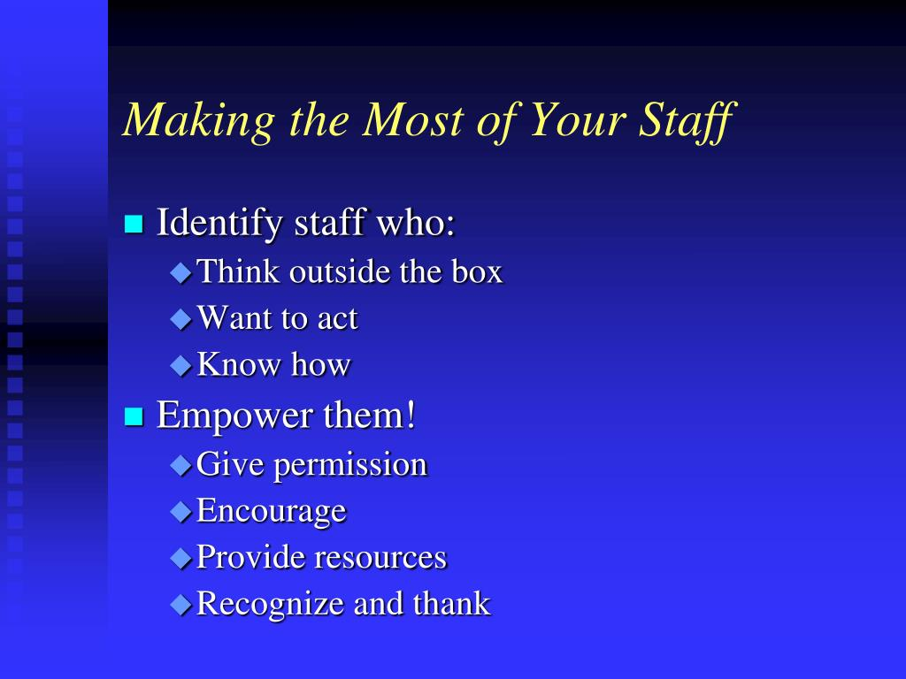 Making the Most of Your Staff