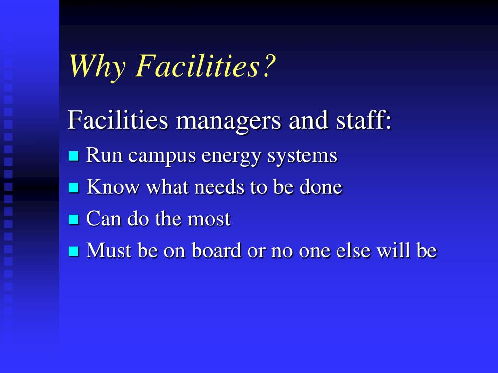 Why Facilities?