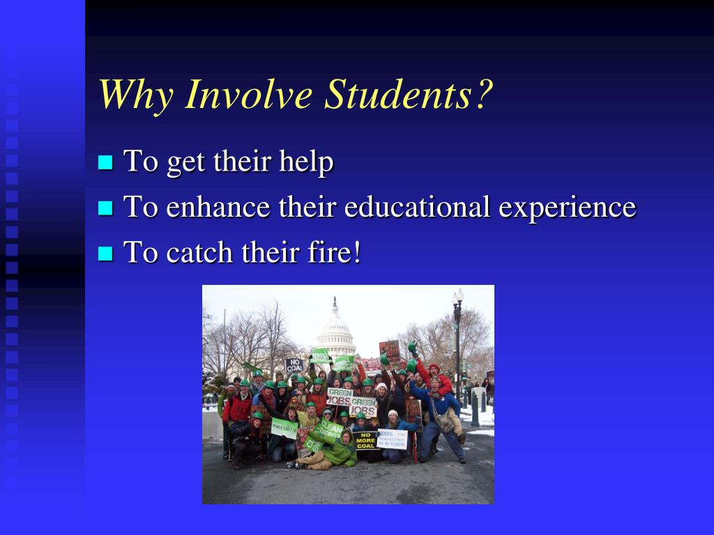Why Involve Students?
