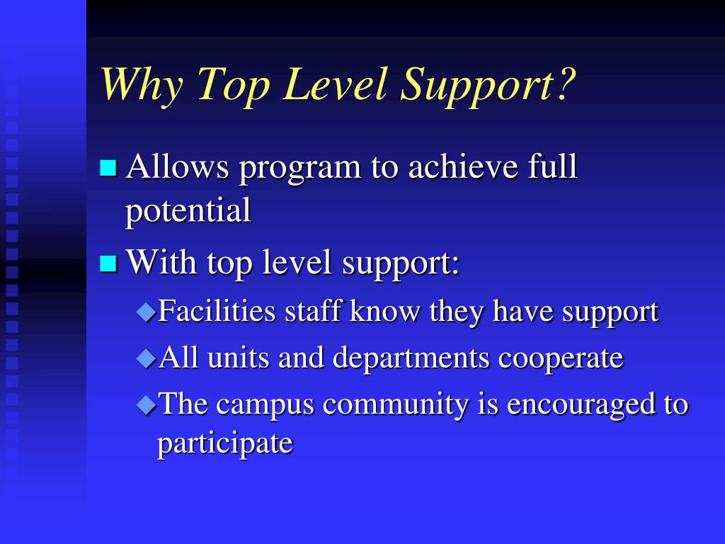 Why Top Level Support?