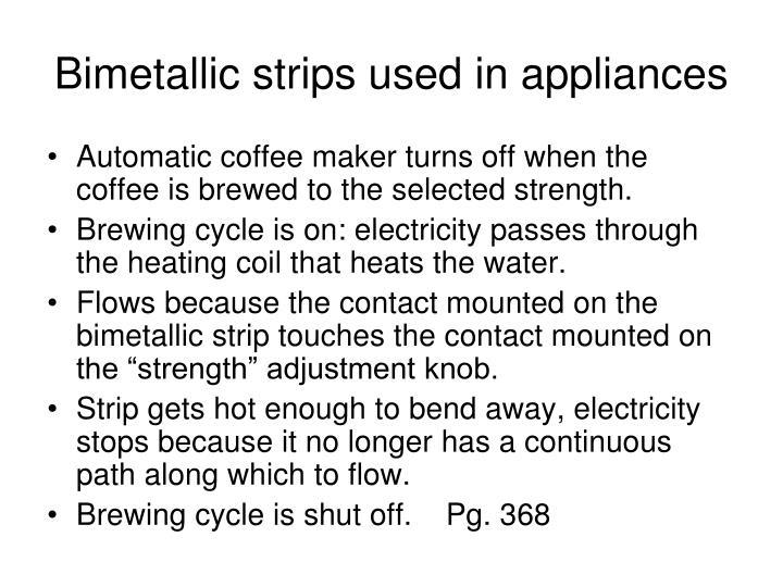 Bimetallic strips used in appliances