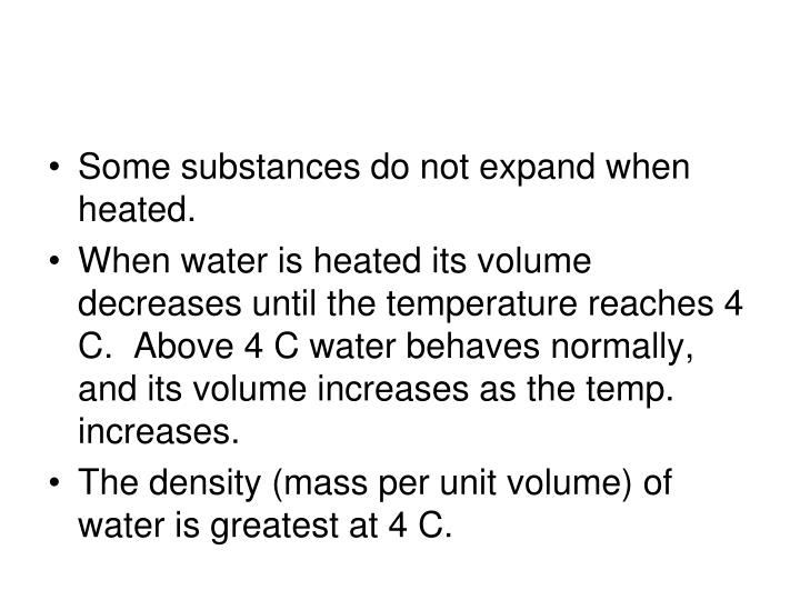 Some substances do not expand when heated.