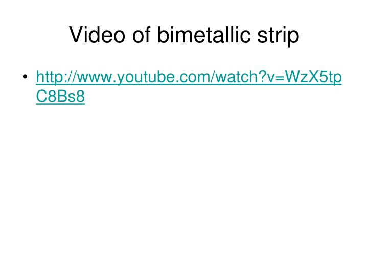 Video of bimetallic strip