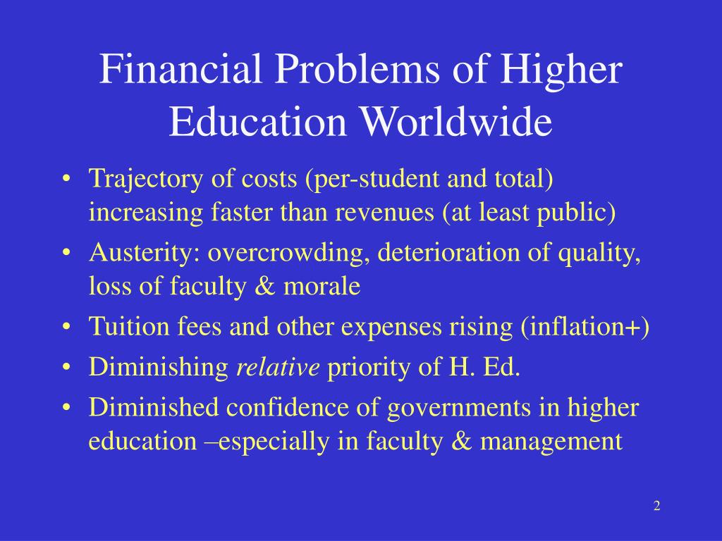 Financial Problems of Higher Education Worldwide