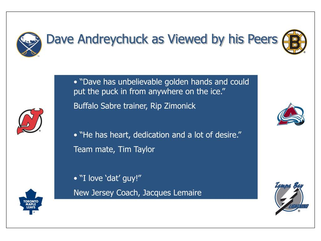 Dave Andreychuck as Viewed by his Peers
