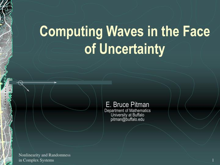 Computing waves in the face of uncertainty