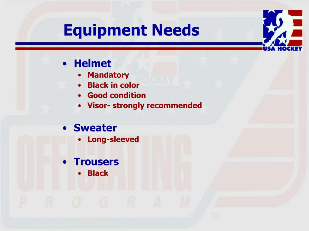 Equipment Needs