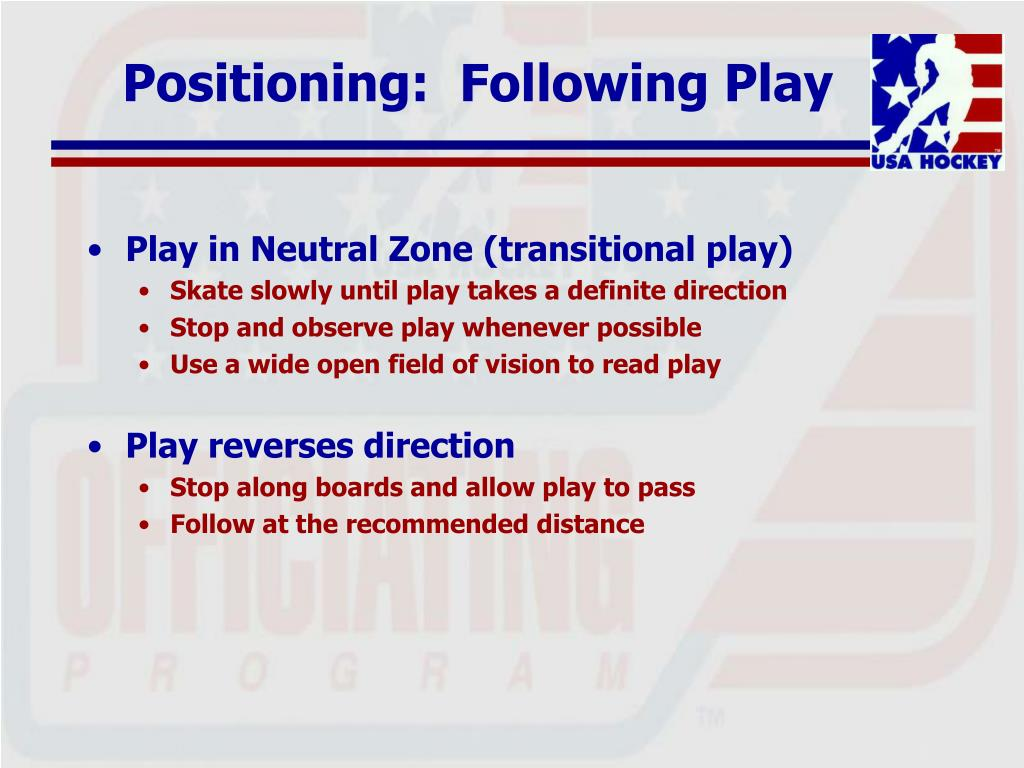 Positioning:  Following Play