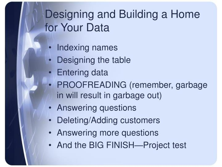 Designing and Building a Home for Your Data