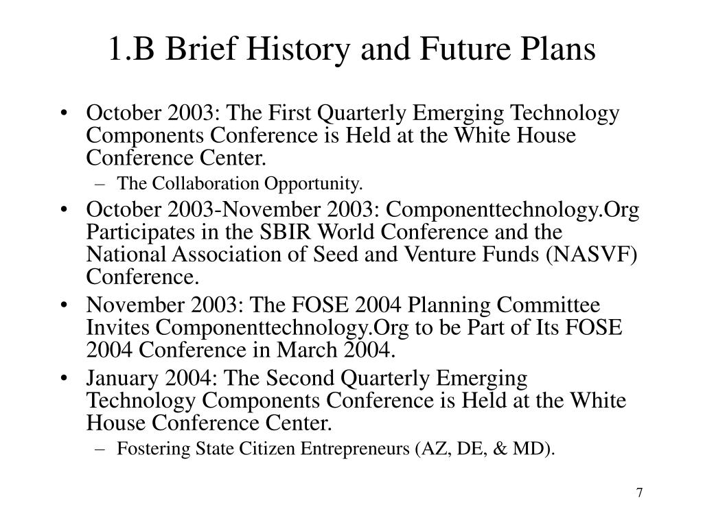 1.B Brief History and Future Plans