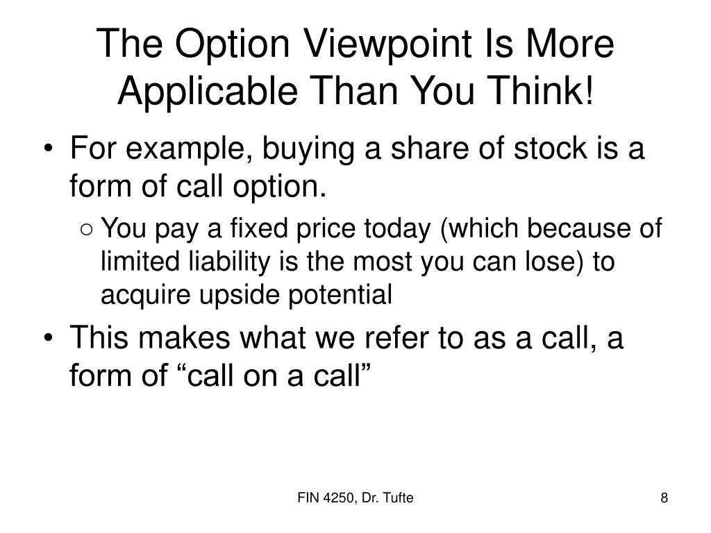 The Option Viewpoint Is More Applicable Than You Think!