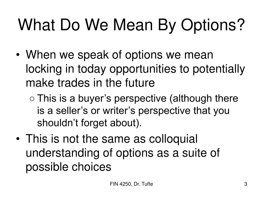 What Do We Mean By Options?