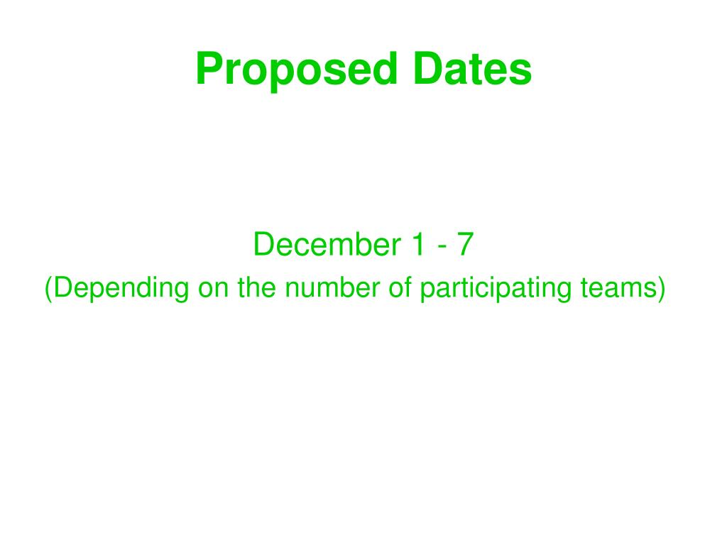 Proposed Dates